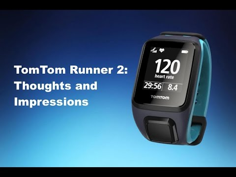 TomTom Runner 2: Thoughts and Impressions