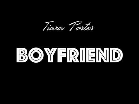Tiara Porter x Boyfriend - (Kap G