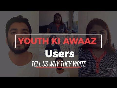 Why I Write On Youth Ki Awaaz | YKA Users Speak Out