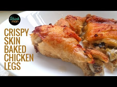 See How Easy It Is To Cook Baked Crispy Skin Chicken Legs