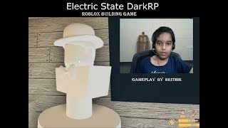 Electric State Dark RP - Roblox Building Game, Gameplay by Hrithik