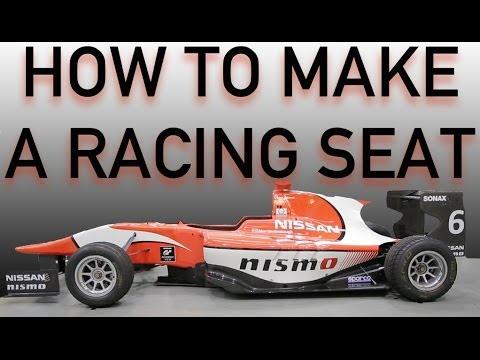 HOW TO MAKE A RACING SEAT