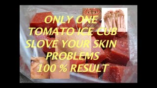 One tomato ice cub  for open pores, whitening, glowing, dark  pigmentation  in Urdu and hind