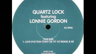 Quartz Lock Featuring Lonnie Gordon - Love Eviction (Tony De Vit V2 Remix)