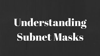 Subnet Masks - How Subnet Masks Work