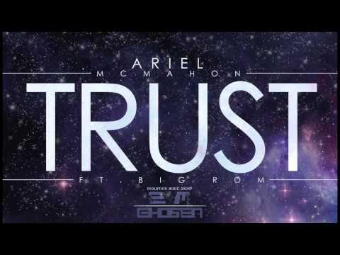 """Trust""-Ariel McMahon Ft. Big Rom (Chosen Records)"