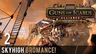 CO-OP Guns of Icarus Online Skyhigh Bromance! Part 2