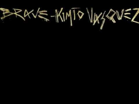 Kimto Vasquez - Brave