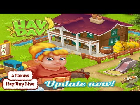Hay Day Live Stream - Update Chat and Play, 2 Farms. New Customizations