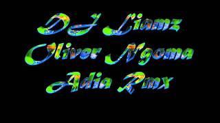 DJ Liamz - Oliver Ngoma - Adia Remix