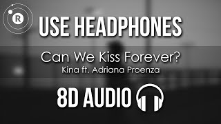 Download Kina ft. Adriana Proenza - Can We Kiss Forever? (8D AUDIO)