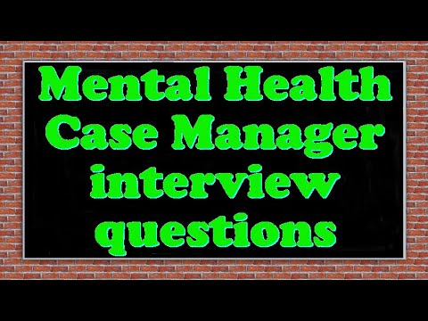 Mental Health Case Manager interview questions - YouTube - case manager interview questions