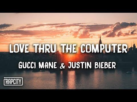 Gucci Mane – Love Thru The Computer ft. Justin Bieber (Lyrics)