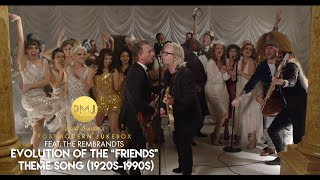 """Evolution Of The """"Friends"""" Theme Song - 1920s to 1990s - ft. The Rembrandts #FriendsReunion"""