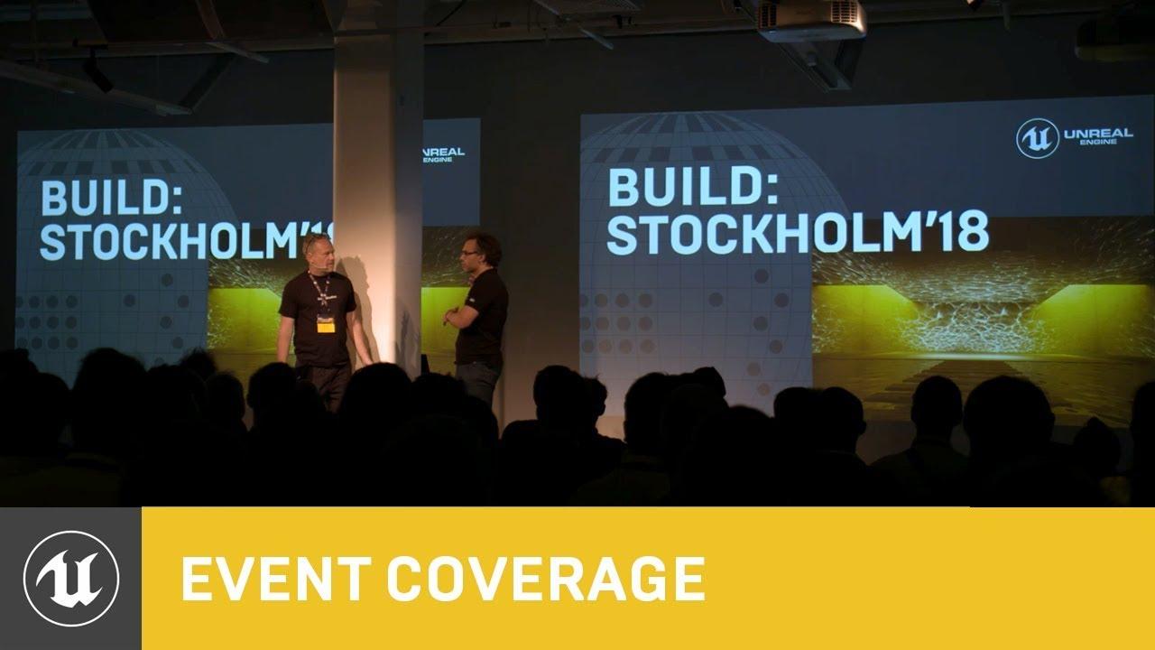 Unreal Engine Enterprise: Build Stockholm | 2018 Event Coverage | Unreal  Engine