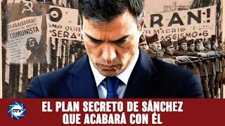 EMR: DIABÓLICO plan de SÁNCHEZ que acabará con él y sus sueños TOTALITARIOS: someter a media ESPAÑA