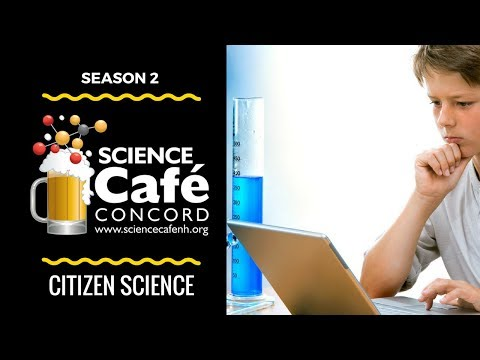Science Cafe - Season 2 Episode 9: Citizen Science