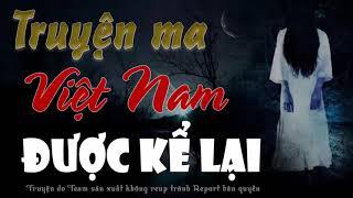 Oan Hồn Người Mất Và Ma Ở Xó - Truyện Ma Có Thật Ở Việt Nam Kể Lại