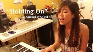 """Holding On"" (Original Song) - Cheryl K"