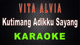 Download lagu Vita Alvia - Kutimang Adikku Sayang (Karaoke) | LMusical