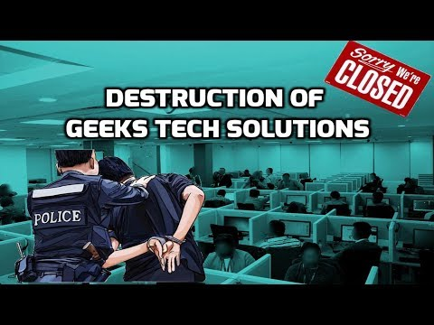 Destruction of Geeks Technical Solutions - Downfall of an illegal Scam Callcenter