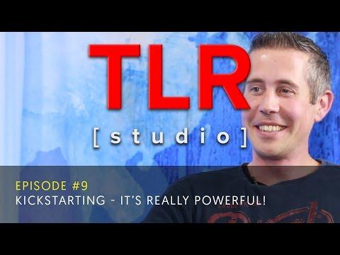 Episode 7 - Kickstarting: it's really powerful! - TLR Studio