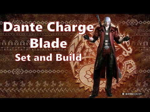Dante Charge Blade Set and Build! Monster Hunter New Event Set!