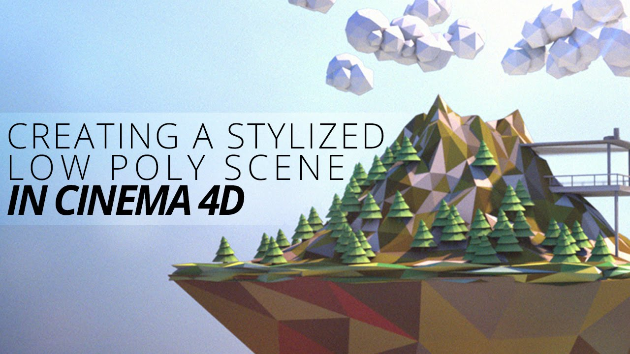 Creating A Stylized Low Poly Landscape In Cinema 4d