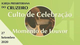 Momento de Louvor  Culto de Celebração IPBCruzeiro 27/09/2020