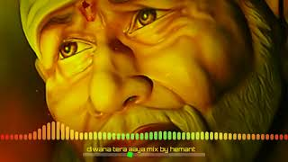 || Diwana tera aaya baba teri shirdi me fully vibration mix by hemant sharma