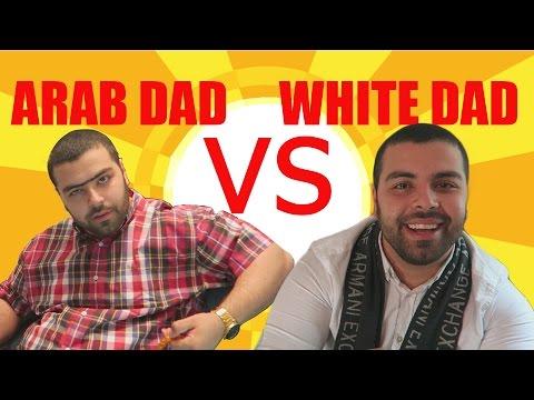 ARAB DADS VS WHITE DADS