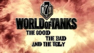 World of Tanks - The Good, The Bad and The Ugly 7