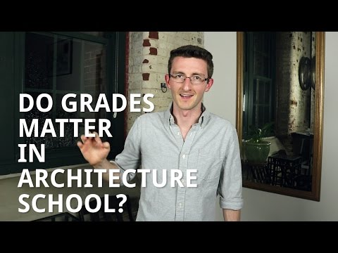 Do Grades Matter In Architecture School?
