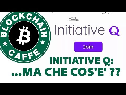 Cos'è InitiativeQ ?  |  Blockchain Caffe