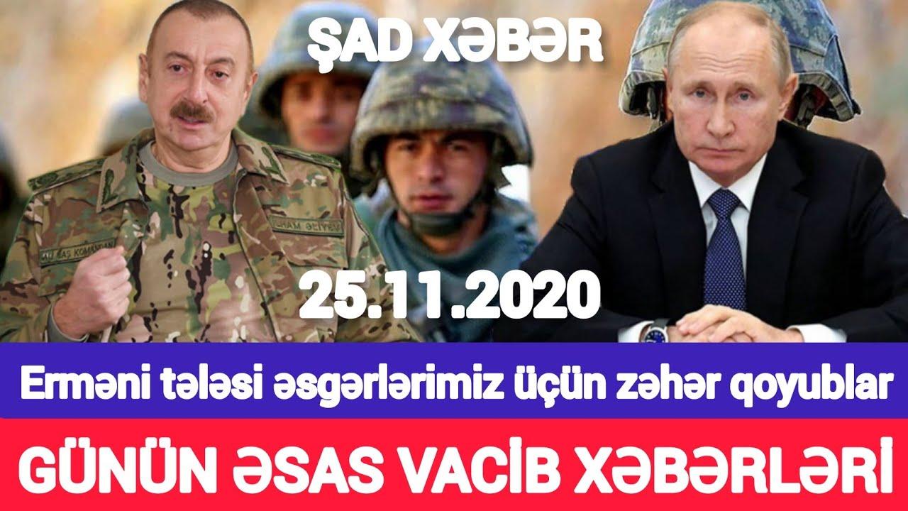 Günün əsas xəbərləri 25.11.2020 Putindən SENSASİON AÇİQLAMA, son xeberler bugun 2020