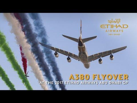 Flyover at the 2017 Formula 1 Abu Dhabi GP with Etihad's A380