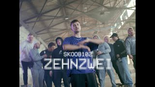 SKOOB102 - ZEHN ZWEI (prod. by THEHASHCLIQUE ) [Official Video]