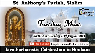 Tuesday Konkani Mass at 8am, 3rd August 2021 | St Anthony's Church Siolim