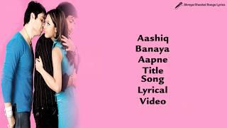 Aashiq Banaya Aapne Title Song  Lyrical Video