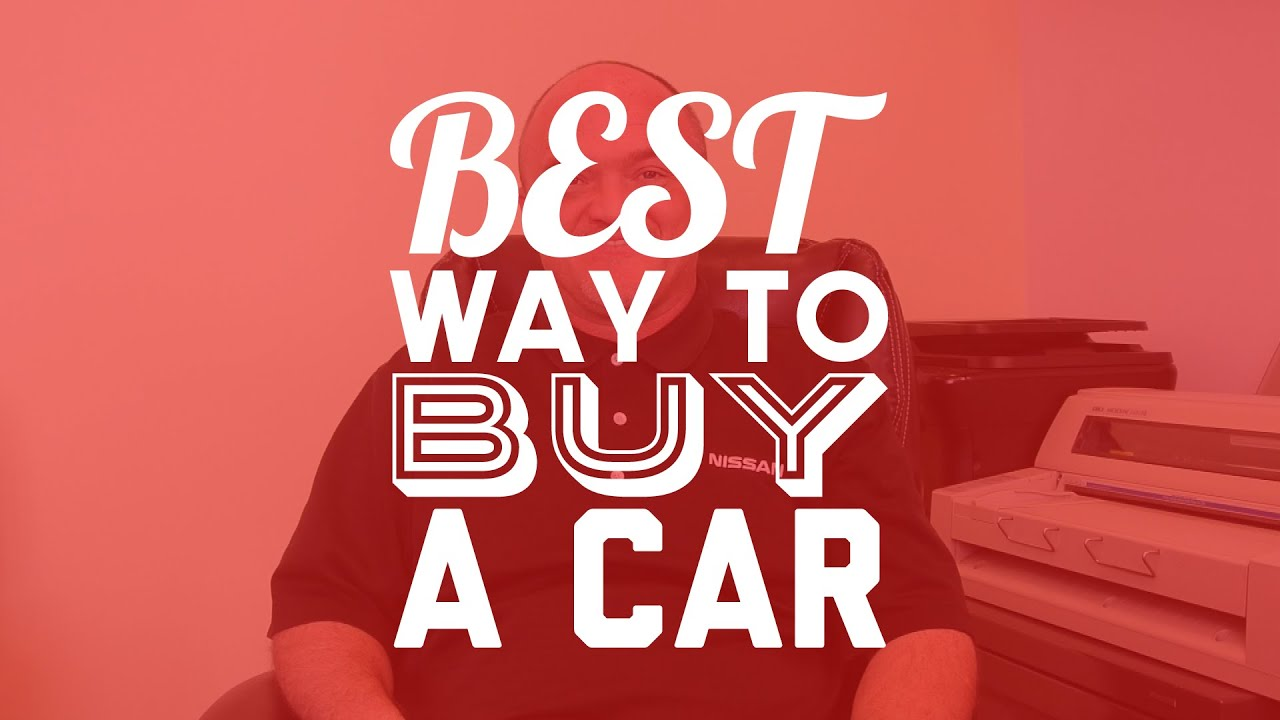 best way to buy a car youtube. Black Bedroom Furniture Sets. Home Design Ideas