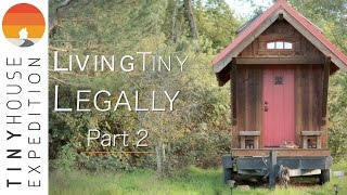 Living Tiny Legally, Part 2 Documentary - Groundbreaking Tiny House Building Codes