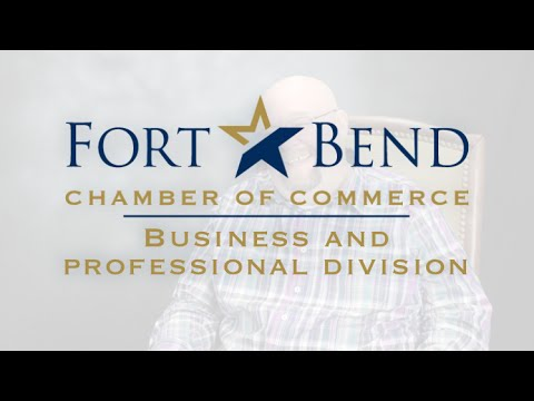 Business and Professional Division - Fort Bend Chamber of Commerce