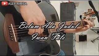 Belum Ada Judul    Iwan Fals    Cover by Asep Rimba (Lirik)