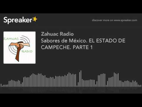 Sabores de México. EL ESTADO DE CAMPECHE. PARTE 1