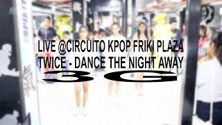 [CircuitoKPop2018] TWICE(트와이스) _ Dance The Night Away Dance Cover    3G
