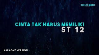 Download Lagu ST 12 – Cinta Tak Harus Memiliki (Karaoke Version) mp3