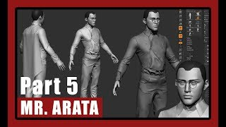 [The legend of Mr. Arata] Part 5 - Character Modeling in ZBrush