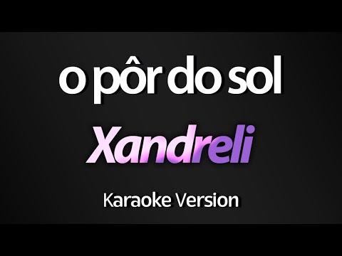 O PÔR DO SOL Karaoke Acústico - Xandreli  Larissa Manoela Cúmplices de Um Resgate com letra