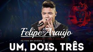 Felipe Araújo | 1,2,3 | DVD 1,dois,3