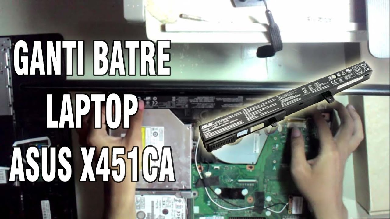 Cara Mengganti Batre Laptop Asus X451ca Youtube
